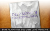 Deep Support For Bodyworkers