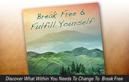 Break free and fulfill yourself.