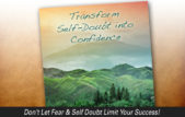 Transform Self-Doubt Into Confidence