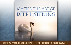 Master The Art Of Deep Listening