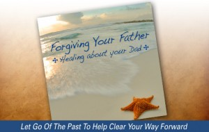 Forgiving Your Father