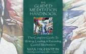 The Guided Meditation Handbook - The Complete Guide to Writing, Leading, & Recording Guided Meditations