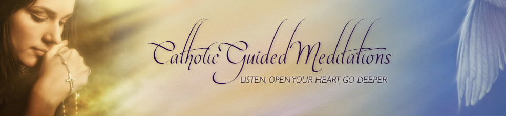 Catholic Guided Meditation