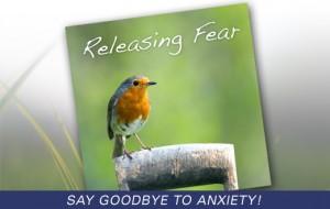 Releasing Fear & Anxiety