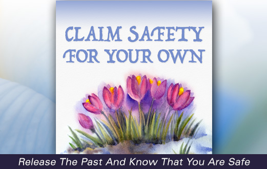 Recover from trauma and Claim Safety