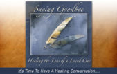 Saying Goodbye: Healing the Loss of a Loved One