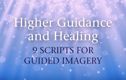 Higher Guidance Guided Imagery Scripts