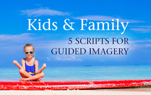 Guided Imagery Scripts for Children