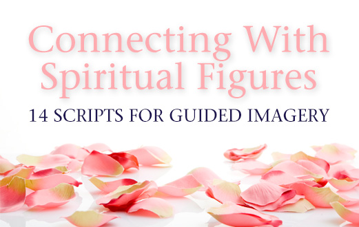 Spiritual Guided Imagery Scripts