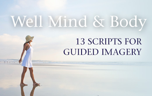 Guided Imagery Scripts for Well Mind & Body