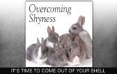 Overcoming Shyness