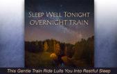 Sleep Well Tonight, Overnight Train