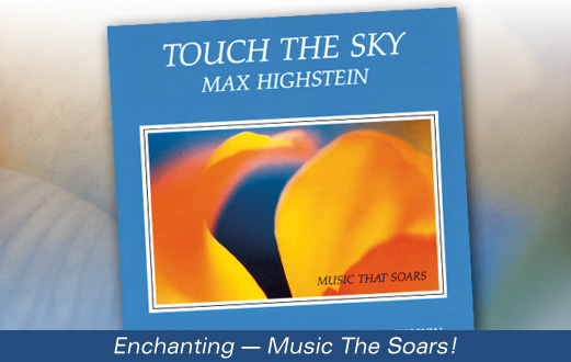 Touch The Sky - Music By Max Higshstein