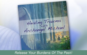 Healing Trauma With Archangel Michael